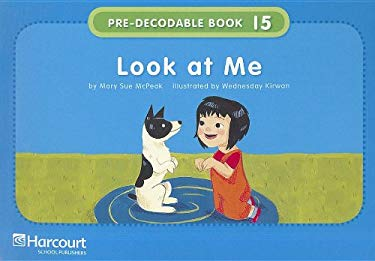 Look at Me: Pre-Decodable/Decodable Book Story 2008 Grade K 9780153640551