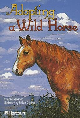 Harcourt School Publishers Trophies: Advanced-Level Grade 4 Adoptng a Wild Horse 9780153232909