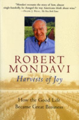 Harvests of Joy: How the Good Life Became Great Business 9780156010566