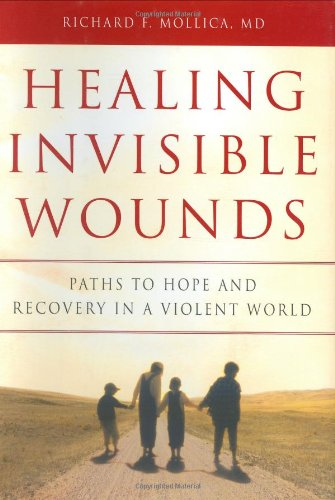 Healing Invisible Wounds: Paths to Hope and Recovery in a Violent World 9780151010363