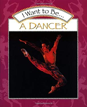 I Want to Be a Dancer 9780152021085