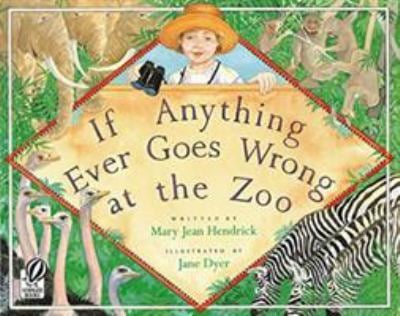 If Anything Ever Goes Wrong at the Zoo 9780152010096