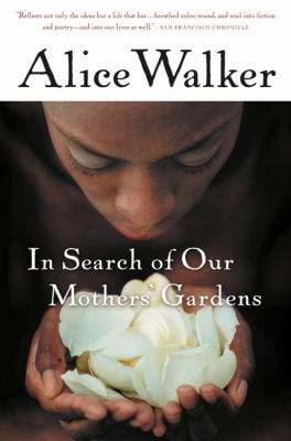 In Search of Our Mothers' Gardens: Womanist Prose 9780156028646