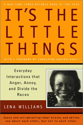 It's the Little Things: Everyday Interactions That Anger, Annoy, and Divide the Races 9780156013482