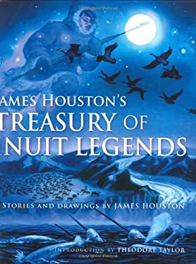 James Houston's Treasury of Inuit Legends 9780152059248
