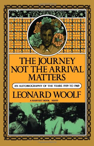 Journey Not the Arrival Matters: An Autobiography of the Years 1939 to 1969 9780156465236