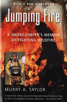 Jumping Fire: A Smokejumper's Memoir of Fighting Wildfire 9780156013970
