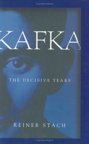 Kafka: The Decisive Years 9780151007523