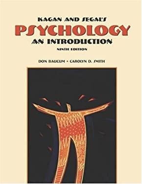 Kagan & Segal's Psychology: An Introduction 9780155081147