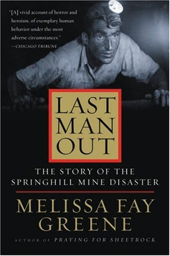 Last Man Out: The Story of the Springhill Mine Disaster 9780156029575