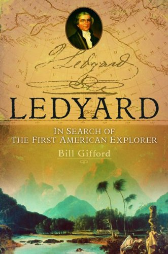 Ledyard: In Search of the First American Explorer 9780151012183