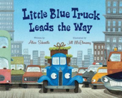 Little Blue Truck Leads the Way 9780152063894