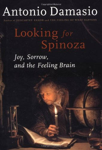 Looking for Spinoza: Joy, Sorrow, and the Feeling Brain 9780151005574