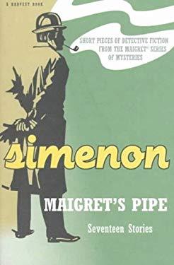 Maigret's Pipe: Seventeen Stories 9780156551465