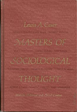Masters of Sociological Thought : Ideas in Historical and Social Context