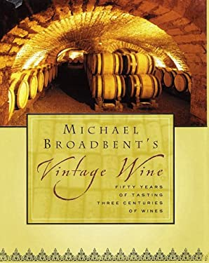Michael Broadbent's Vintage Wine 9780151007042