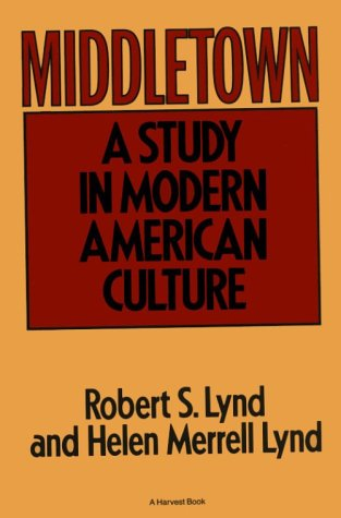 Middletown: A Study in Modern American Culture 9780156595506