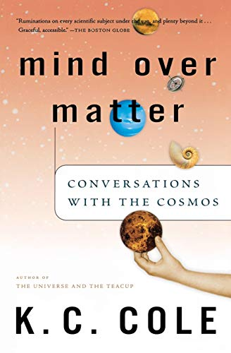Mind Over Matter: Conversations with the Cosmos 9780156029568