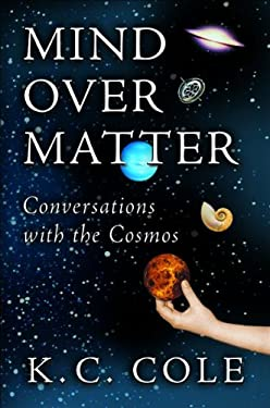 Mind Over Matter: Conversations with the Cosmos 9780151008162