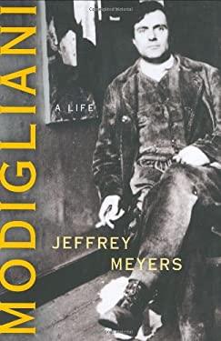 Modigliani: A Life 9780151011780