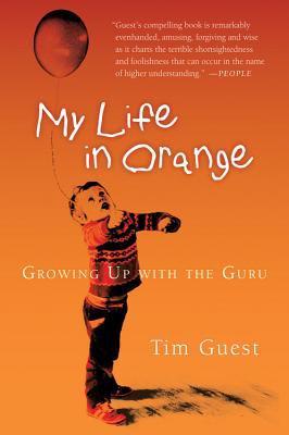 My Life in Orange: Growing Up with the Guru 9780156031066