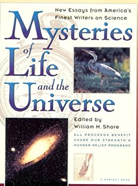 Mysteries of Life and the Universe: New Essays from American (Ameri)CA's Finest Writers on Science 9780156001366