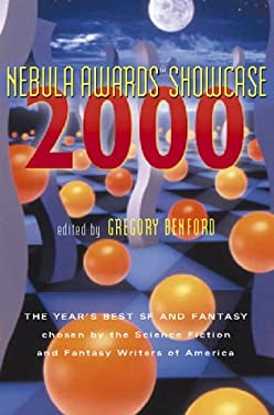 Nebula Awards Showcase 2000: The Year's Best SF and Fantasy Chosen by the Science Fiction and Fantasy Writers of America 9780151004799