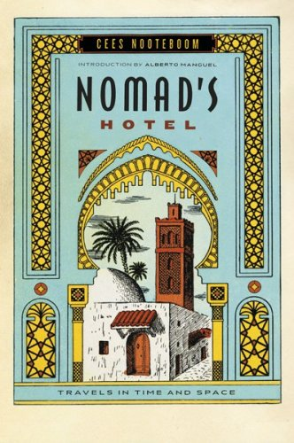 Nomad's Hotel: Travels in Time and Space 9780156035354