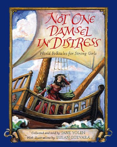 Not One Damsel in Distress: World Folktales for Strong Girls 9780152020477