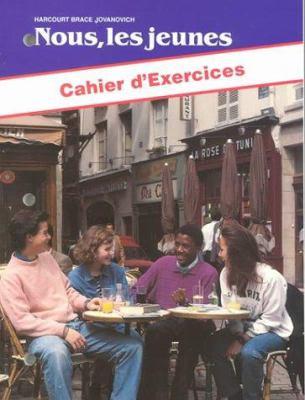 Nous, Les Jeunes Cahier D'Exercices 9780153817533