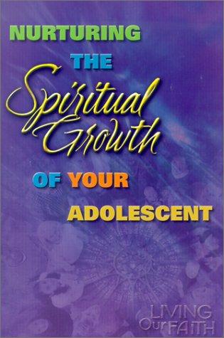 Nurturing the Spiritual Growth of Your Adolescent 9780159004821