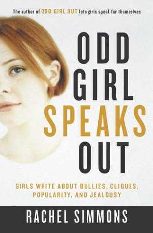 Odd Girl Speaks Out: Girls Write about Bullies, Cliques, Popularity, and Jealousy 9780156028158