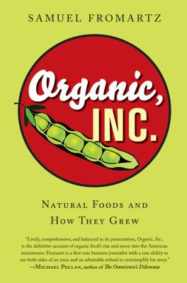 Organic, Inc.: Natural Foods and How They Grew 9780156032421