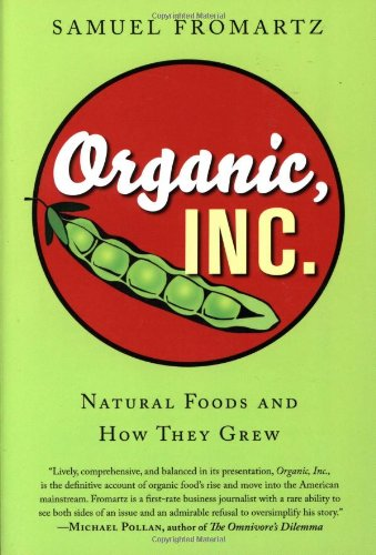 Organic, Inc.: Natural Foods and How They Grew 9780151011308