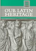 Our Latin Heritage