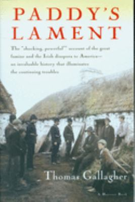 Paddy's Lament, Ireland 1846-1847: Prelude to Hatred 9780156707008