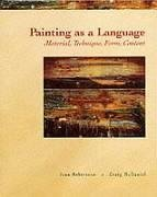 Painting as a Language: Material, Technique, Form, Content 9780155056008