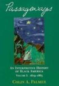 Passageways:: An Interpretive History of Black America, Volume I 9780155024823