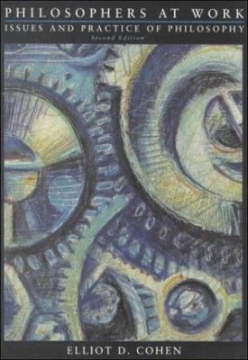 Philosophers at Work: Issues and Practice of Philosophy 9780155055995