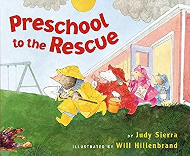 Preschool to the Rescue 9780152020354
