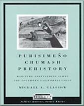 Purisimeno Chumash Prehistory: Maritime Adaptations Along the Southern California Coast - Glassow, Michael A.