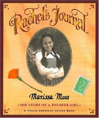 Rachel's Journal: The Story of a Pioneer Girl 9780152021689
