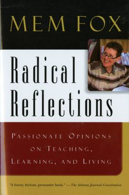 Radical Reflections: Passionate Opinions on Teaching, Learning, and Living 9780156079471