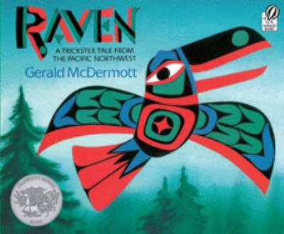 Raven: A Trickster Tale from the Pacific Northwest 9780152024499