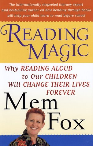 Reading Magic: Why Reading Aloud to Our Children Will Change Their Lives Forever 9780156010764