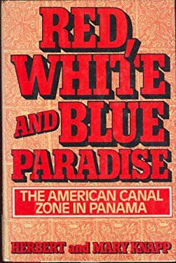 Red, White, and Blue Paradise: The American Canal Zone in Panama