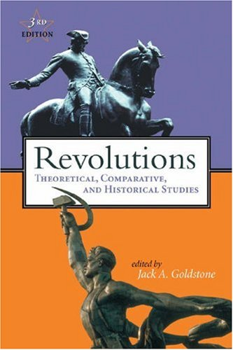 Revolutions: Theoretical, Comparative, and Historical Studies 9780155066793