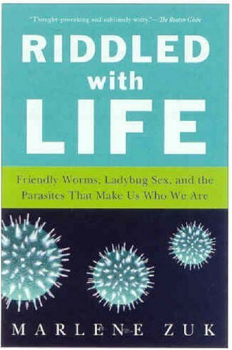 Riddled with Life: Friendly Worms, Ladybug Sex, and the Parasites That Make Us Who We Are