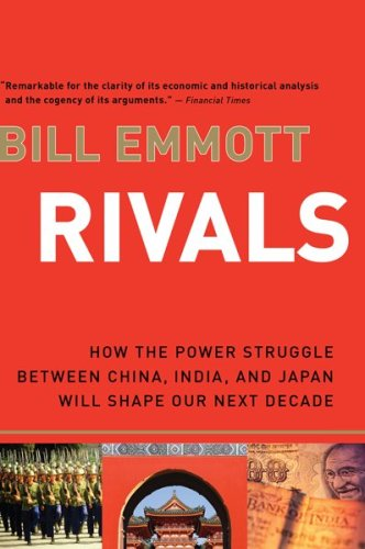 Rivals: How the Power Struggle Between China, India, and Japan Will Shape Our Next Decade 9780156033626