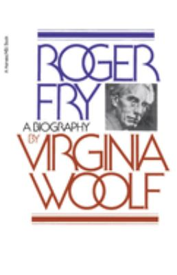 Roger Fry: A Biography 9780156785204